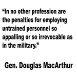 MacArthur Untrained Personnel Quote