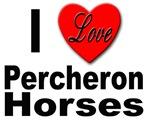I Love Percheron Horses