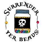 Surrender Yer Beads