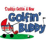 Daddy's New Golfing Buddy