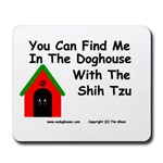 You Can Find Me In The Doghouse With The Shih Tzu