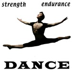Strength, Endurance, Dance