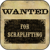 WANTED for Scraplifting