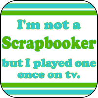 I'm not a scrapbooker