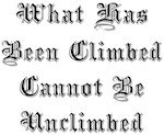 What Has Been Climbed Cannot Be Unclimbed