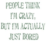 People think I'm crazy