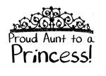 Proud Aunt to A Princess