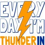 everyday im thunderin