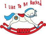 I Like To Be Rocked