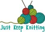 Just Keep Knitting