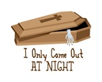 I Only Come Out AT NIGHT