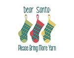 Dear Santa Please Bring Yarn