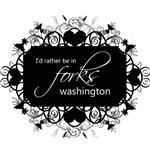 I'd rather be in Forks Washington Twilight Saga