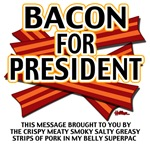 Bacon For President!