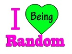I Love Being Random