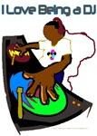 I Love Being a DJ