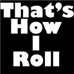 I Roll