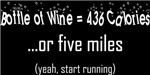 Bottle of Wine = 5 Miles