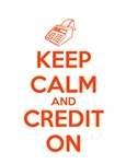 Keep Calm and Credit On