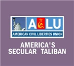 ACLU the Secular Taliban