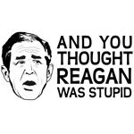 Reagan Was Stupid