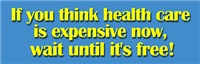 If you think health care is expensive now, wait un