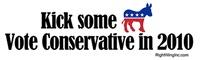 Kick some. Vote Conservative in 2010.