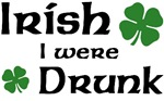 Irish I were Drunk t-shirts & gifts