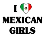 I Love Mexican Girls