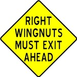 Right Wingnuts Must Exit Ahead
