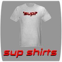 Sup Shirts