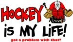 Hockey is my life -goalie