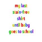 My Last Stain-free Shirt...