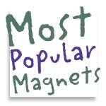 Most Popular Magnets