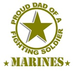 Proud Dad of a Fighting Soldier - Marines