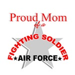 Proud Mom of a Fighting Soldier - Air Force