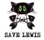 Save Lewis. Save Lewis the ferocious feline who te