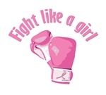 Breast Cancer. Fight like a girl. Because you are