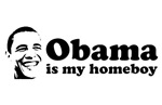 Obama is my homeboy T-shirts.