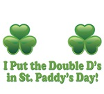 St. Paddy's Day. Double D's