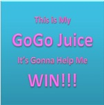 My GoGo Juice is Gonna Help Me Win Drinkware