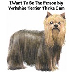 I Want to Be The Person My Yorkshire Terrier