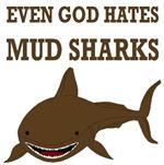 Even God Hates Mud Sharks