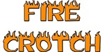 Fire Crotch
