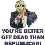 Better Off Dead Than Republican