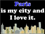 Paris Is My City And I Love It