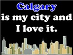 Calgary Is My City And I Love It