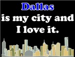 Dallas Is My City And I Love It