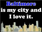 Baltimore Is My City And I Love It