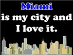 Miami Is My City And I Love It